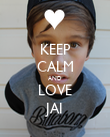 KEEP CALM AND LOVE JAI - Personalised Poster large