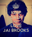 KEEP CALM AND LOVE JAI BROOKS - Personalised Poster large