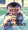 KEEP CALM AND LOVE JAI BROOKS - Personalised Poster large