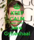 KEEP CALM AND LOVE Jake  Gyllenhaal - Personalised Poster large