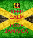 KEEP CALM AND LOVE JAMAICA - Personalised Poster large