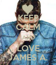 KEEP CALM AND LOVE JAMES A. - Personalised Poster large