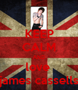 KEEP CALM AND love  james cassells - Personalised Poster large