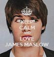 KEEP CALM AND LOVE JAMES MASLOW - Personalised Poster large