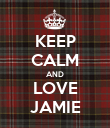 KEEP CALM AND LOVE JAMIE - Personalised Poster large