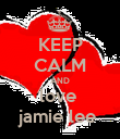 KEEP CALM AND love  jamie lee  - Personalised Poster large