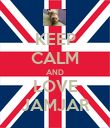 KEEP CALM AND LOVE JAMJAR - Personalised Poster large