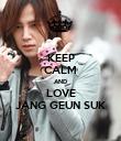 KEEP CALM AND LOVE JANG GEUN SUK - Personalised Poster large