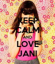 KEEP CALM AND LOVE JANI - Personalised Poster large
