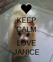 KEEP CALM AND LOVE JANICE - Personalised Poster large