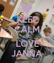 KEEP CALM AND LOVE JANNA - Personalised Poster large