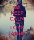KEEP CALM AND LOVE JANNE  - Personalised Poster large