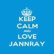 KEEP CALM AND LOVE JANNRAY - Personalised Poster large