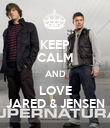 KEEP CALM AND LOVE JARED & JENSEN - Personalised Poster large