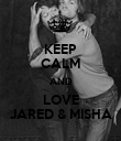 KEEP CALM AND LOVE JARED & MISHA - Personalised Poster large