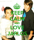 KEEP CALM AND LOVE JARLOS - Personalised Poster large