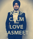 KEEP CALM AND LOVE JASMEET - Personalised Poster large
