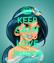 KEEP CALM AND LOVE Jasmine - Personalised Poster large