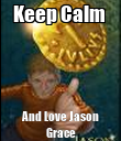 Keep Calm  And Love Jason Grace - Personalised Poster large