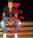 KEEP CALM AND LOVE JAWHAR - Personalised Poster large
