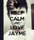 KEEP CALM AND LOVE JAYME - Personalised Poster large