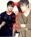 KEEP CALM AND LOVE JAYS LAUGH - Personalised Poster large