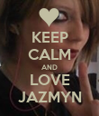 KEEP CALM AND LOVE JAZMYN - Personalised Poster large