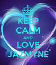 KEEP CALM AND LOVE JAZMYNE - Personalised Poster large