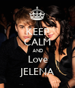 KEEP CALM AND Love JELENA - Personalised Poster large