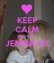 KEEP CALM AND LOVE JEMMA XX  - Personalised Poster large