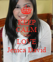 KEEP CALM AND LOVE Jenica David - Personalised Poster large