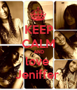KEEP CALM AND love  Jeniffer  - Personalised Poster large