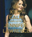 KEEP CALM AND LOVE  JENNIFER  LAWRENCE - Personalised Poster large