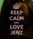 KEEP CALM AND LOVE JENZ - Personalised Poster small