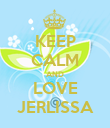 KEEP CALM AND LOVE JERLISSA - Personalised Poster large