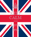 KEEP CALM AND Love Jess - Personalised Poster large