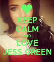 KEEP CALM AND LOVE JESS GREEN - Personalised Poster large