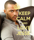 KEEP           CALM                          AND            LOVE           JESSE - Personalised Poster large