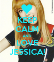 KEEP CALM AND LOVE JESSICA! - Personalised Poster large