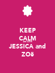 KEEP CALM and LOVE JESSICA and ZOë - Personalised Poster large