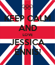 KEEP CALM AND LOVE JESSICA ENNIS! - Personalised Poster large