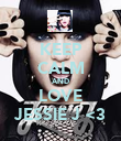 KEEP CALM AND LOVE JESSIE J <3 - Personalised Poster large