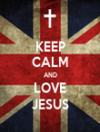 KEEP CALM AND LOVE JESUS - Personalised Poster large