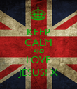 KEEP CALM AND LOVE JESUS! X - Personalised Poster large