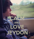 KEEP CALM AND LOVE JEYDON - Personalised Poster large
