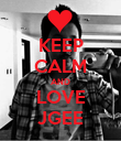 KEEP CALM AND LOVE JGEE - Personalised Poster large