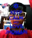 KEEP CALM AND LOVE JHOMARI - Personalised Poster large