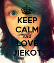 KEEP CALM AND LOVE JIEKOT - Personalised Poster large