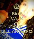 KEEP CALM AND LOVE JILLIANPELNO - Personalised Poster large