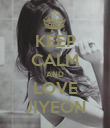 KEEP CALM AND LOVE JIYEON - Personalised Poster large